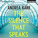 The Silence That Speaks Audiobook by Andrea Kane Narrated by Hillary Huber