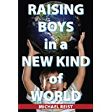 Raising Boys in a New Kind of Worldby Michael Reist