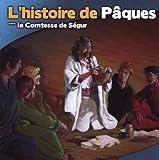 echange, troc La Comtesse De Segur - L Histoire de Pâques d Après la Comtesse de Segur