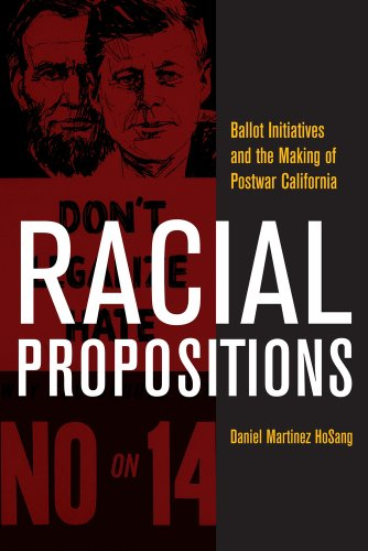 Racial Propositions: Ballot Initiatives and the Making of...
