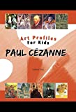 Paul Cezanne (Art Profiles for Kids)