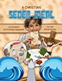 A Christian Seder Meal: For Kids and Their Whole Family