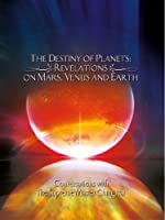 The Destiny of Planets: Revelation on Mars, Venus and Earth (English Edition)