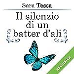 Il silenzio di un batter d'ali (L'uragano di un batter d'ali 2) | Sara Tessa
