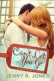 Jenny B. Jones Can't Let You Go: 4 (A Katie Parker Production)