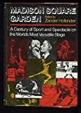 img - for Madison Square Garden;: A century of sport and spectacle on the world's most versatile stage book / textbook / text book