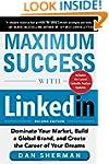 Maximum Success with LinkedIn: Domina...
