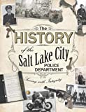 img - for The History of the Salt Lake City Police Department book / textbook / text book