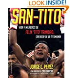 San-Tito: Vida y Milagros de Tito Trinidad (Spanish Edition)