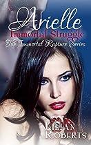 ARIELLE IMMORTAL STRUGGLE (THE IMMORTAL RAPTURE SERIES BOOK 7)