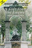 A Gift from the Enemy (A True Story of Escape in War-time Italy)