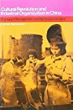Cultural Revolution and Industrial Organization in China (0853453519) by Bettelheim, Charles