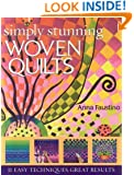 Simply Stunning Woven Quilts: 11 Easy Techniques, Great Results