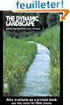 The Dynamic Landscape: Design, Ecolog...