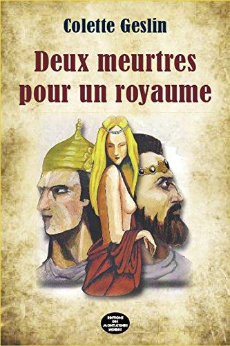 Deux meurtres pour un royaume (French Edition) PDF