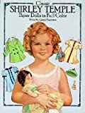 img - for Classic Shirley Temple Paper Dolls   [PAPER DOLL-CLASSIC SHIRLEY TEM] [Paperback] book / textbook / text book