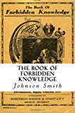 Johnson Smith The Book of Forbidden Knowledge
