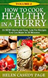 img - for How To Cook Healthy in a Hurry: Volume 2, 35 New, Quick And Easy Low Fat Recipes You Can Prepare In 30 Minutes book / textbook / text book