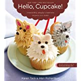 "Hello, Cupcake!: Irresistibly Playful Creations Anyone Can Makevon ""Karen Tack"""