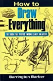 img - for How To Draw Everything: The Book That Proves Anyone Can Be An Artist book / textbook / text book