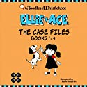 Ellie + Ace: The Case Files Audiobook by Tangerine Toodles, Wednesday Whistlehoot Narrated by Tiffany Williams