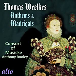 Weelkes: Anthems & Madrigals