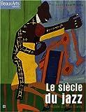 echange, troc Pierre Sterckx, Collectif - Beaux Arts Magazine, Hors-série : Le siècle du jazz : Au musée du quai Branly