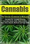 Cannabis: The Ultimate Guide to Marij...