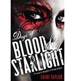 Days of Blood & Starlight [ DAYS OF BLOOD & STARLIGHT ] by Taylor, Laini (Author ) on Nov-06-2012 Compact Disc