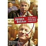 """Geld allein macht nicht ungl�cklich: Mit dem Mysterium des rheinischen Kapitalismus aus der Krisevon """"J�rgen Becker"""""""