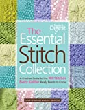 The Essential Stitch Collection: Creative Guide to the 300 Stitches Every Knitter Really Needs to Know (1606520431) by Stanfield, Lesley