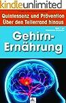 Gehirn-Ern�hrung: Quintessenz und Pr�...