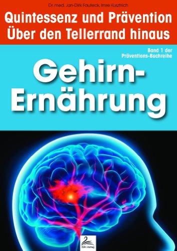 Gehirn-Ernährung: Quintessenz und Prävention: Über den Tellerrand hinaus