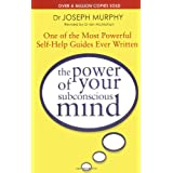 The Power of Your Subconscious Mind: One of the Most Powerful Self-help Guides Ever Written!by Joseph Murphy