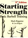 Starting Strength: Basic Barbell Training, 2nd Edition