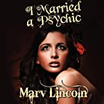 I Married a Psychic: The Vortex Conspiracy | Marv Lincoln
