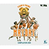 Mayday Compilation 2004: Team X-Treme (Limited Edition)