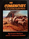 img - for The Comanches, Lords of The South Plains book / textbook / text book