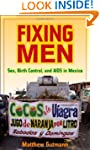 Fixing Men: Sex, Birth Control, and A...