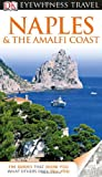 DK Eyewitness Travel Guide: Naples &amp; the Amalfi Coast (DK Eyewitness Travel Guides)