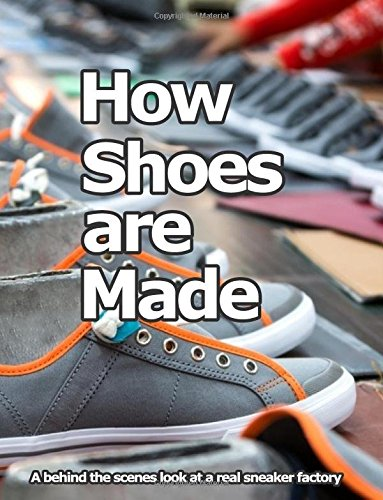 How Shoes are Made: A behind the scenes look at a real shoe factory