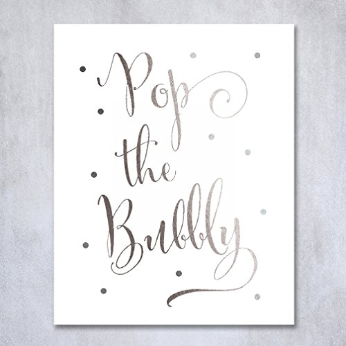 Pop the Bubbly Silver Foil Print Bar Cart Sign Wedding Signage Champagne Reception Decor Art Metallic Poster 5 inches x 7 inches