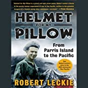 Helmet for My Pillow: From Parris Island to the Pacific | [Robert Leckie]