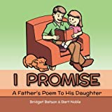 I Promise: A Father's Poem to His Daughter