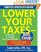 #8: Lower Your Taxes - BIG TIME! 2015 Edition: Wealth Building, Tax Reduction Secrets from an IRS Insider