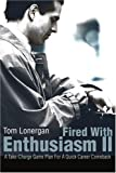 img - for Fired With Enthusiasm II: A Take-Charge Game Plan For A Quick Career Comeback book / textbook / text book