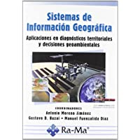 Sistemas de Información Geográfica. Aplicaciones en diagnósticos territoriales y decisiones geoambientales