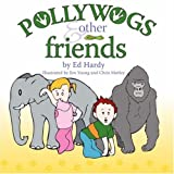Pollywogs and Other Friends (1413728340) by Hardy, Ed