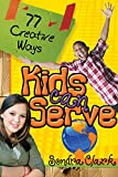 img - for 77 Creative Ways Kids Can Serve book / textbook / text book
