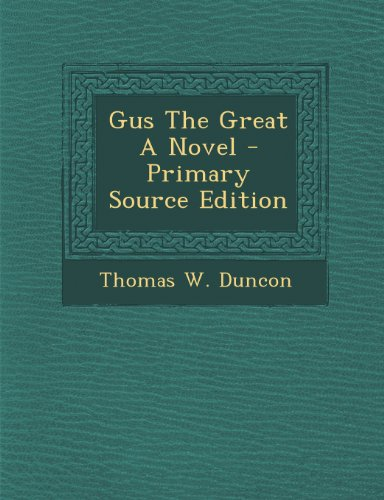 Gus The Great A Novel